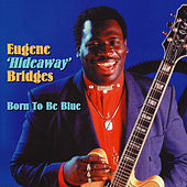Born to Be Blue by Eugene Hideaway Bridges