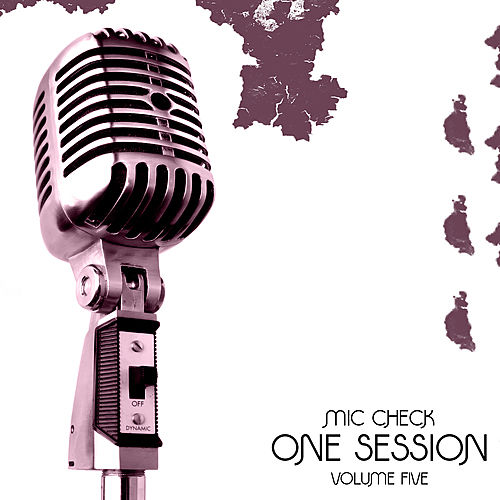 Mic Check One - Session Vol 5 Platinum Edition by Various Artists