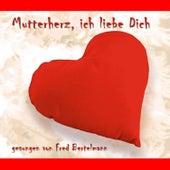 Mutterherz, ich liebe Dich! by Fred Bertelmann
