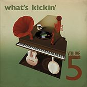 What's Kickin' - Volume 5 by Various Artists