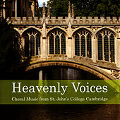 Heavenly Voices by The Choir of St. Johns College, Cambridge