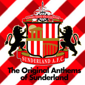 Original Anthems of Sunderland by Various Artists