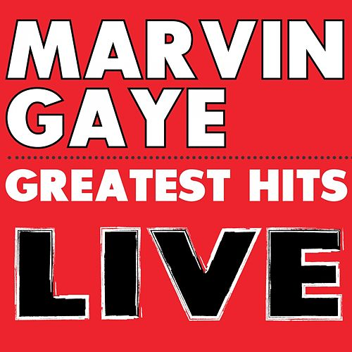 Marvin Gaye's Greatest Hits Live by Marvin Gaye