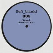 Standard EP by Vessel