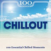 100 Songs Chillout by Various Artists