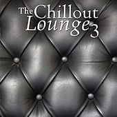 The Chillout Lounge 3 by Various Artists