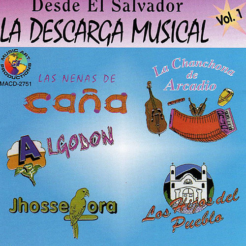 Desde El Salvador, La Descarga Musical - Vol. 1 by Various Artists