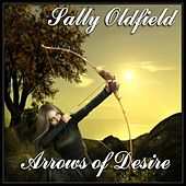 Arrows of Desire by Sally Oldfield