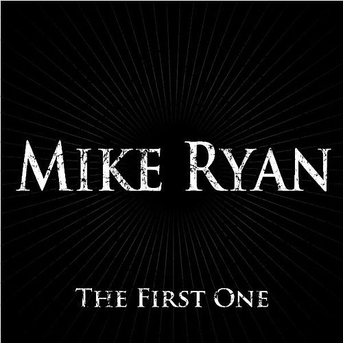 The First One by Mike Ryan