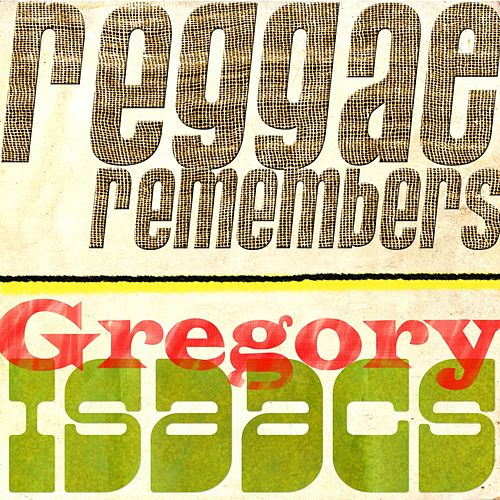 Reggae Remembers Gregory Isaacs Greatest Hits by Gregory Isaacs