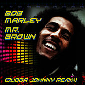 Mr. Brown (Dubba Jonny Remix) by Bob Marley