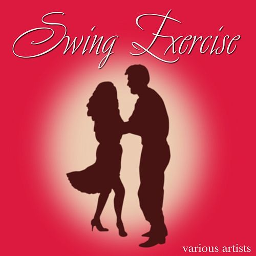 Swing Exercise by Various Artists