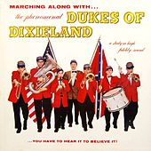 Marching Along With The Phenomenal Dukes Of Dixieland by Dukes Of Dixieland