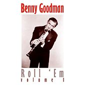 Roll 'Em. Volume 1 by Benny Goodman