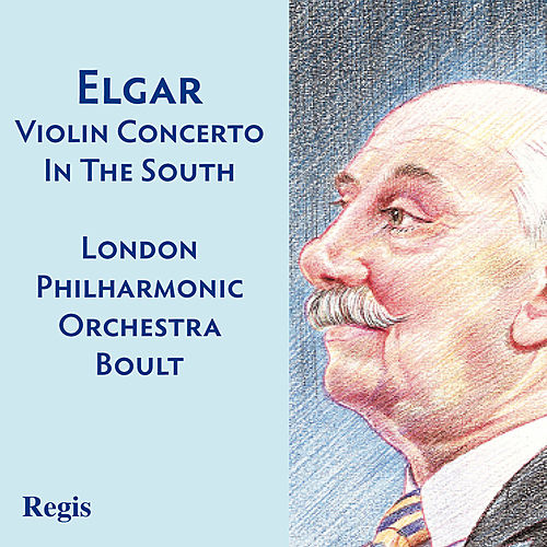 Elgar: Violin Concerto, 'In the South' by Various Artists