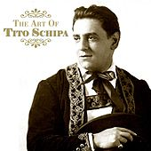 The Art Of Tito Schipa by Tito Schipa