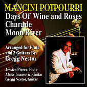 Mancini Potpourri: Days of Wine and Roses/Charade/Moon River by Gregg Nestor