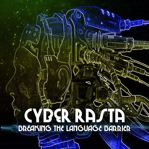 Cyber Rasta Breaking The Language Barrier Platinum Edition by Various Artists