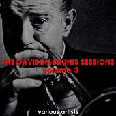 The Davison-Brunis Sessions Volume 3 by Various Artists
