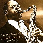 The Big Sounds Of Coleman Hawkins And Chu Berry by Coleman Hawkins