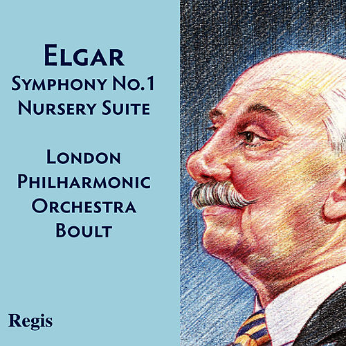 Elgar: Symphony No.1, Nursery Suite by London Philharmonic Orchestra