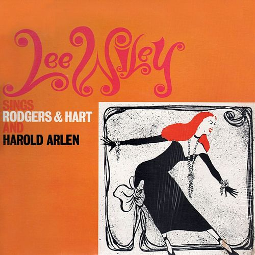 Lee Wiley Sings Rodgers & Hart And Harold Arlen by Lee Wiley