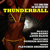 Thunderball - Title Song From The Motion Picture (John Barry, Don Black) by Fletcher Sheridan