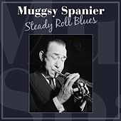 Steady Roll Blues by Muggsy Spanier