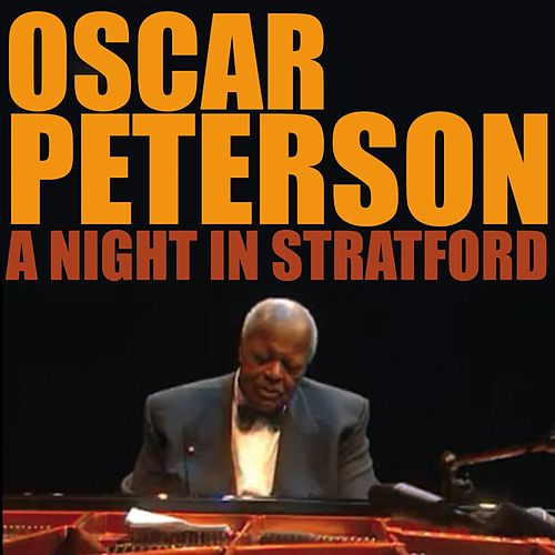 A Night in Stratford by Oscar Peterson