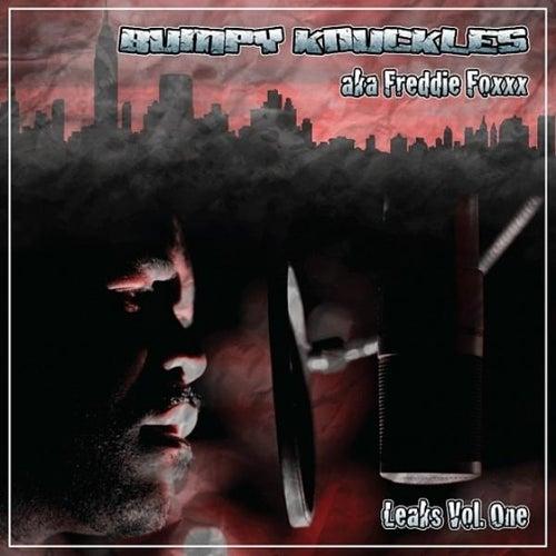 Leaks, Vol. 1 by Freddie Foxxx / Bumpy Knuckles