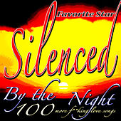 Silenced By the Night (100 More Fucking Love Songs) by Favorite Star