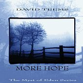 The Myst of Eden Series: More Hope by David Teems