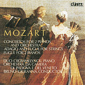 Mozart: Concertos for Two Pianos and Orchestra, K. 365 & 242 - Fugue for Two Pianos, K. 426  - Adagio and Fugue for Strings, K. 546 by Various Artists