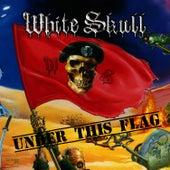 Under This Flag by White Skull