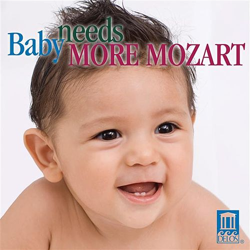 Baby Needs More Mozart by Various Artists