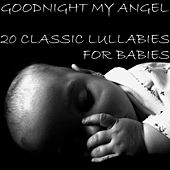 Bedtime for Baby: 20 Classic Lullabies by Lullaby Experts