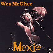 Mexico by Wes McGhee