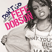 Don't Go (girls And Boys) by Fefe Dobson