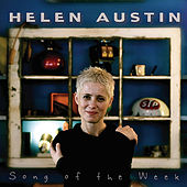 Song of the Week by Helen Austin