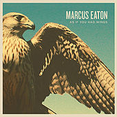 As If You Had Wings by Marcus Eaton