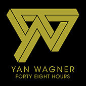 Forty Eight Hours EP by Yan Wagner