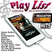 Play List Reggaeton Hits by Various Artists