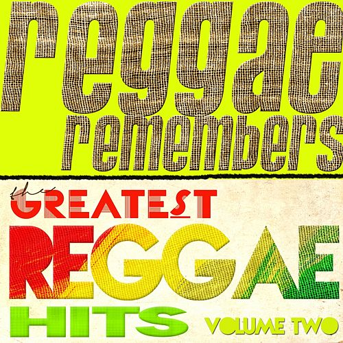 Reggae Remembers Greatest Reggae Hits, Vol. 2 by Various Artists