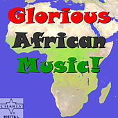 Glorious African Music! by Various Artists