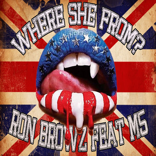 Where She From? (feat. M5) by Ron Browz