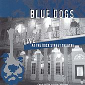 Live @ The Dock St. Theatre by Blue Dogs
