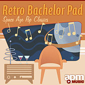 Retro Bachelor Pad - Space Age Pop Classics by Symphony by 101 Strings Orchestra