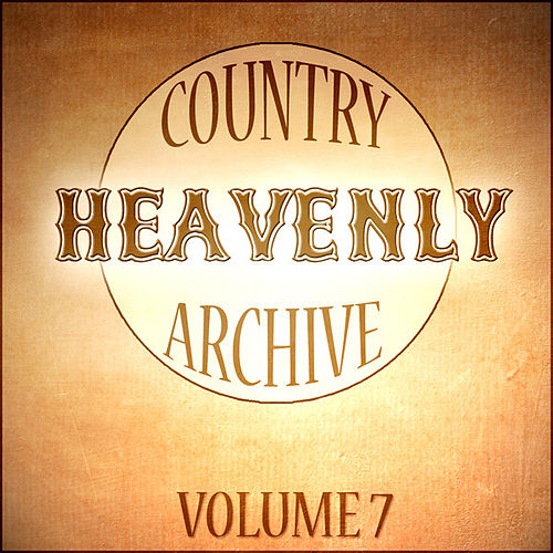 Country Heavenly Archive Vol 7 by Various Artists