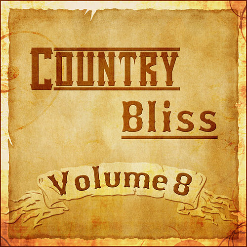 Country Bliss Vol 8 by Various Artists