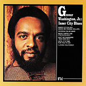 Inner City Blues von Grover Washington, Jr.